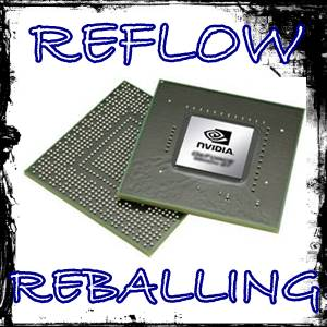 Chipset Grafico, REFLOW vs REBALLING