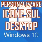 MOSTRARE ICONE DI SISTEMA SUL DESKTOP IN WINDOWS 10