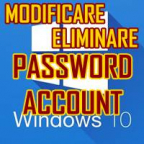 MODIFICARE O ELIMINARE PASSWORD ACCOUNT WINDOWS 10